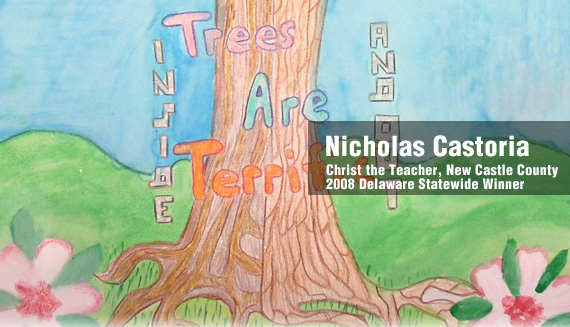 Nicholas Castoria of Christ the Teacher was the 2008 Statewide Winner of the Arbor Day School Poster Contest.